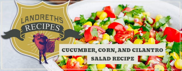 Cucumber, Corn, and Cilantro Salad Recipe